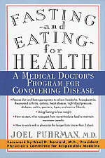 Fasting & Eating for Health by Joel Fuhrman, M.D.